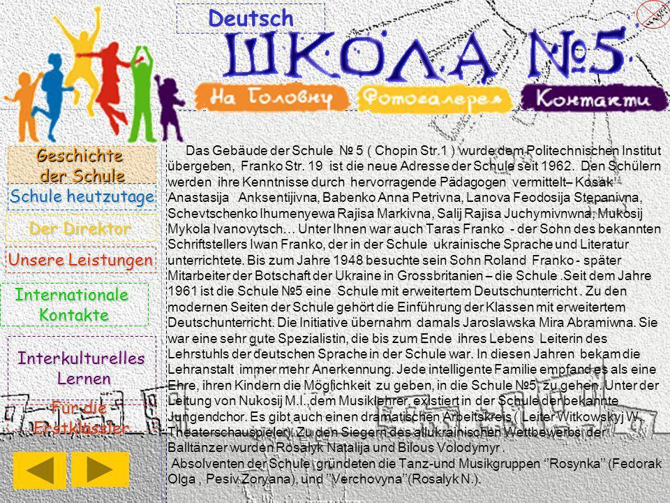 Seit 1998 hat die Schule begonnen, Kontakte mit deutschsprachigen Ländern und Schulen in Deutschland und Ȍ sterreich zu knüpfen.