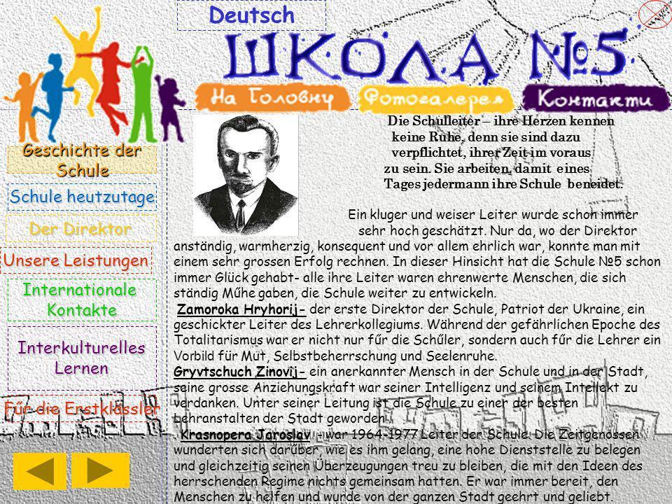 Der Schule gelingt es, Kontakte mit den deutschen Bürgern aufrecht zu erhalten, wovon die Exponate des deutschsprachigen historischen Museums der Schule, das 1952 gegründet wurde, zeugen.