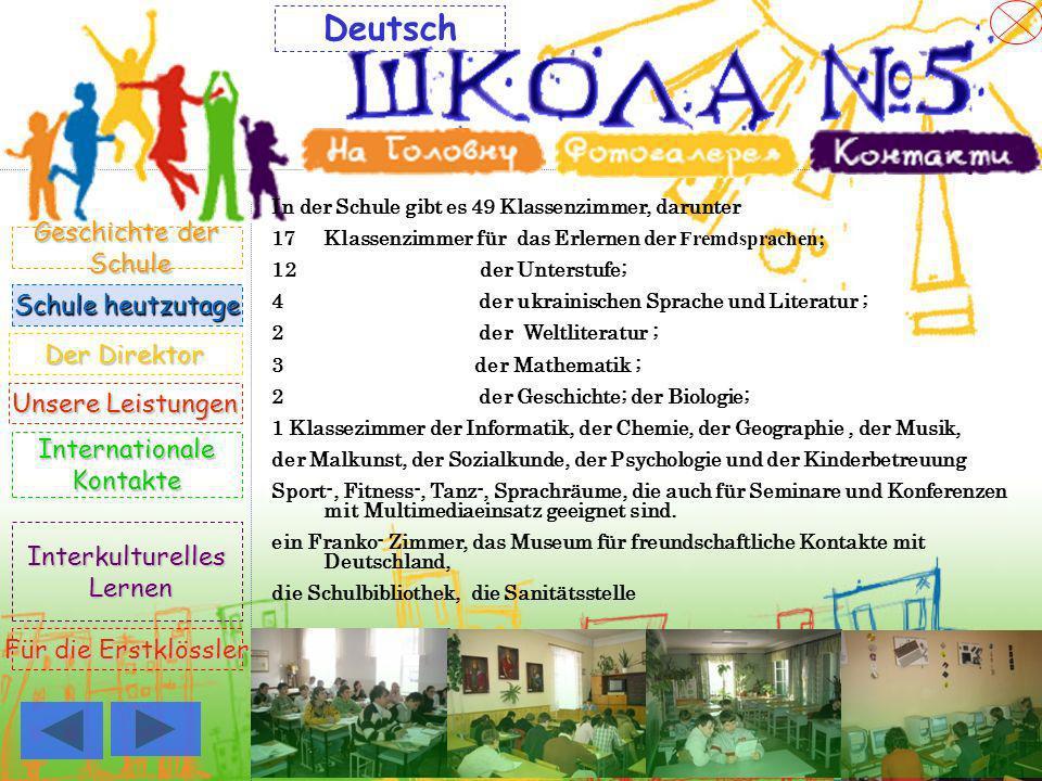 In der Schule gibt es 49 Klassenzimmer, darunter 17Klassenzimmer für das Erlernen der Fremdsprachen; 12 der Unterstufe; 4 der ukrainischen Sprache und