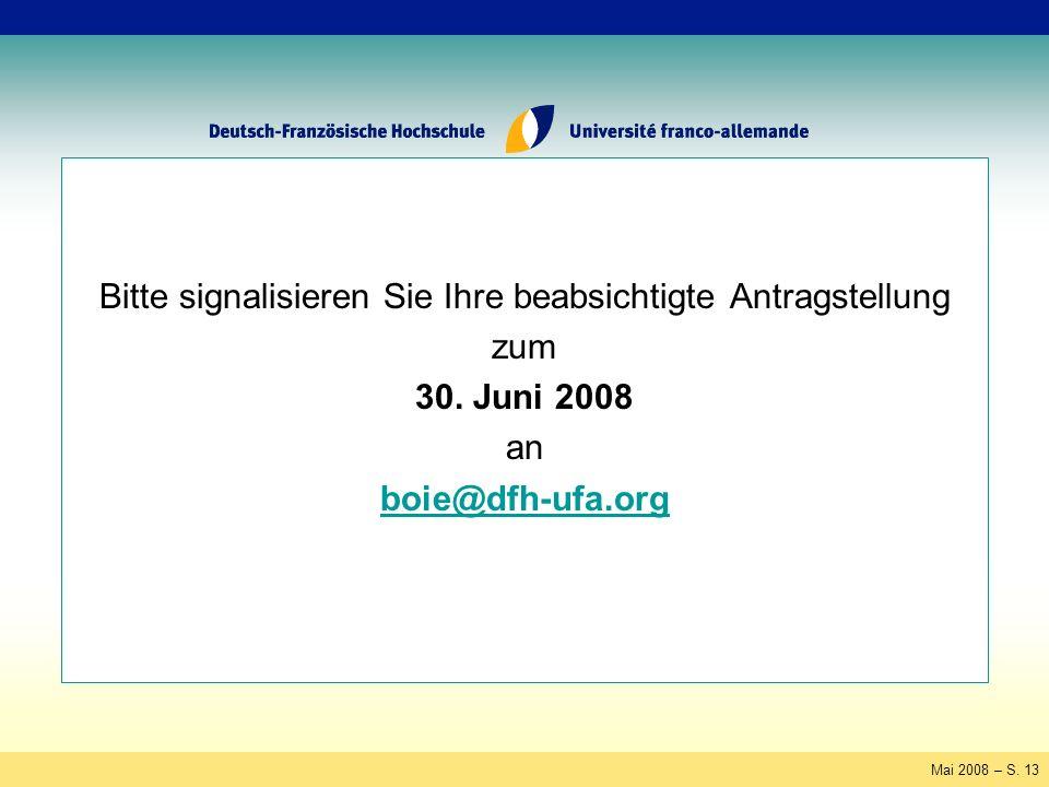Mai 2008 – S. 13 Bitte signalisieren Sie Ihre beabsichtigte Antragstellung zum 30.