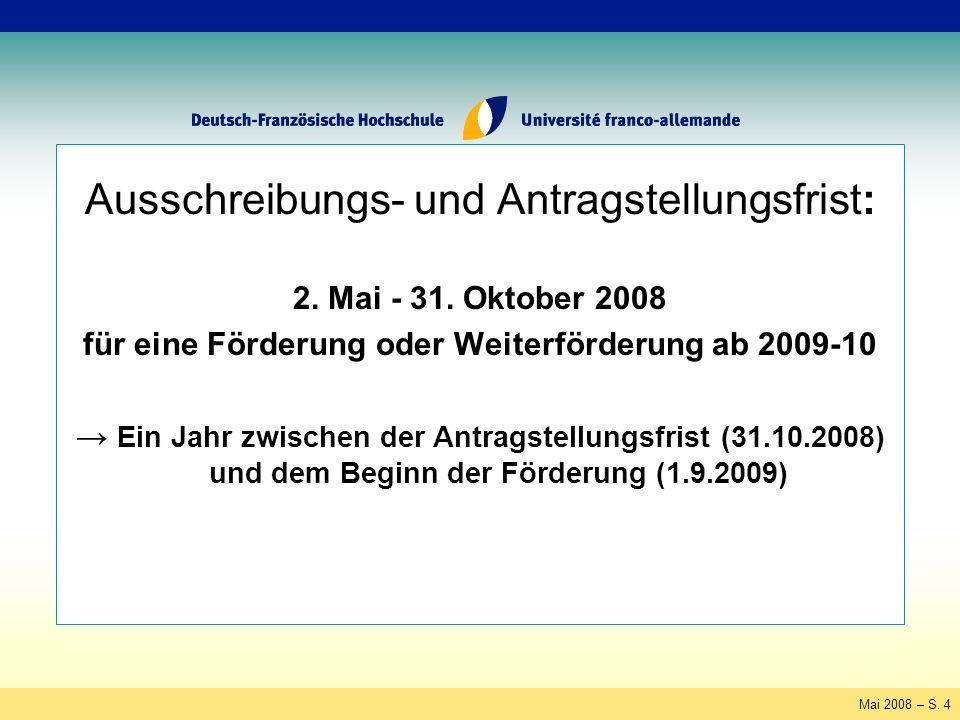 Mai 2008 – S. 4 Ausschreibungs- und Antragstellungsfrist: 2.
