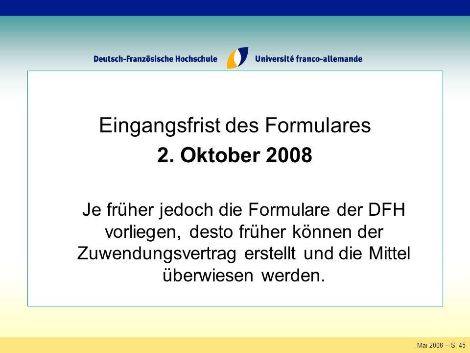 Mai 2008 – S. 45 Eingangsfrist des Formulares 2.