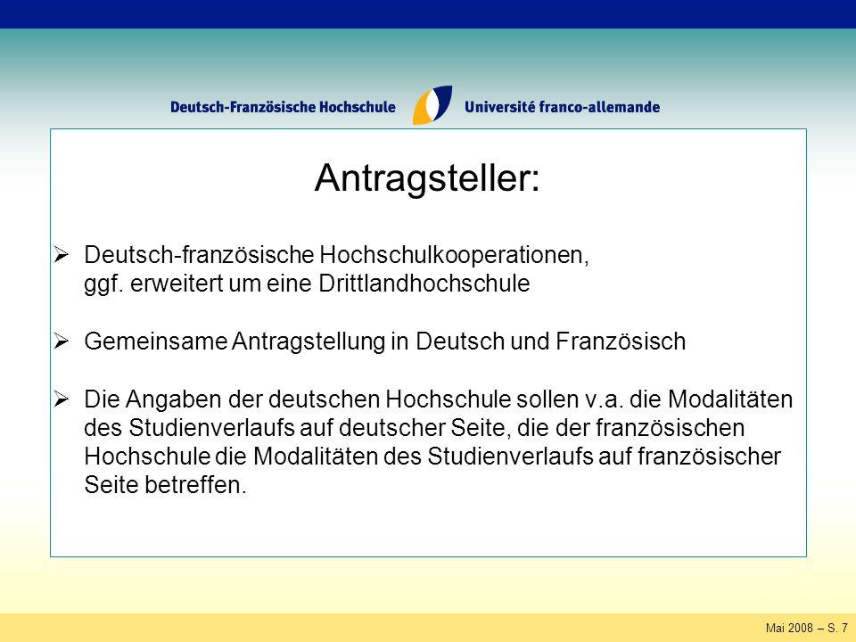 Mai 2008 – S. 7 Antragsteller: Deutsch-französische Hochschulkooperationen, ggf.