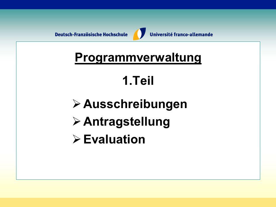 Programmverwaltung 1.Teil Ausschreibungen Antragstellung Evaluation