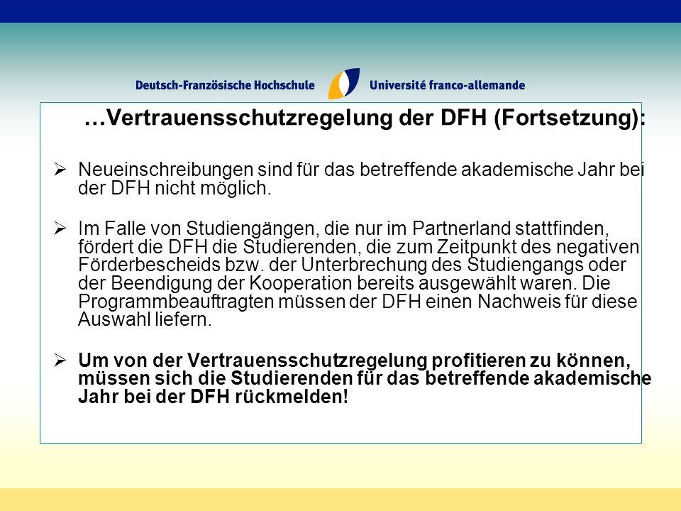 …Vertrauensschutzregelung der DFH (Fortsetzung): Neueinschreibungen sind für das betreffende akademische Jahr bei der DFH nicht möglich.