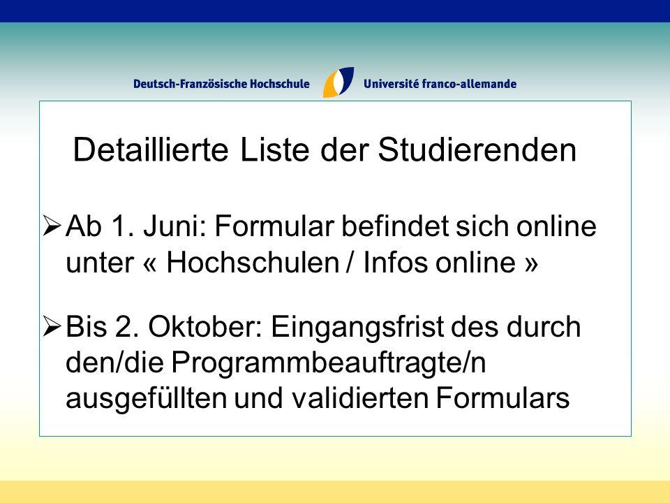 Ab 1. Juni: Formular befindet sich online unter « Hochschulen / Infos online » Bis 2.