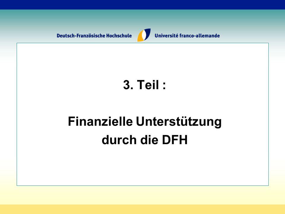 3. Teil : Finanzielle Unterstützung durch die DFH