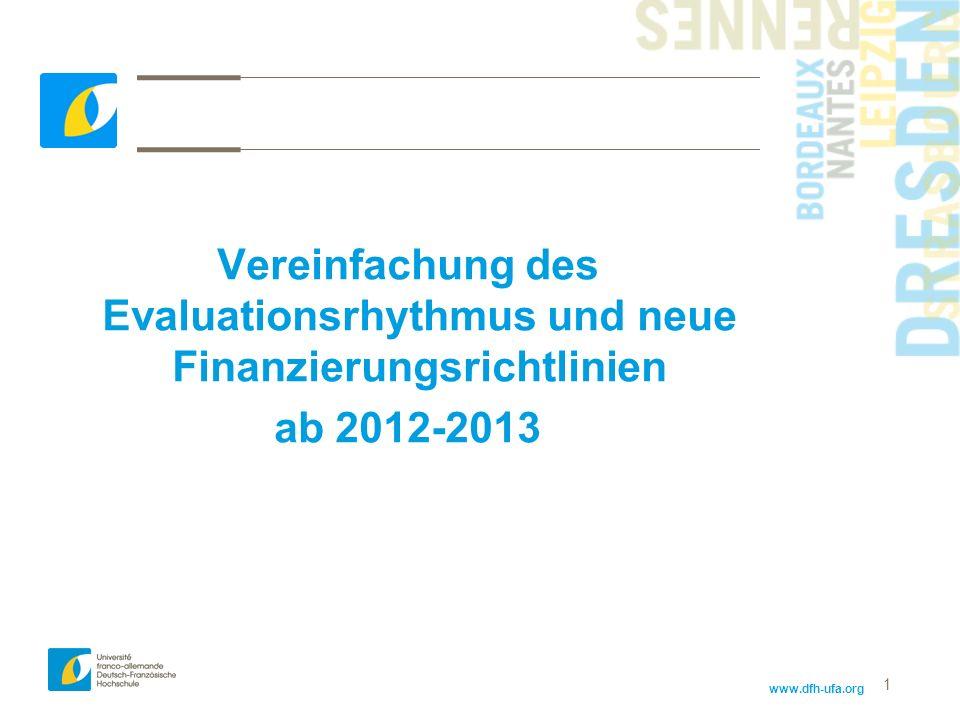 www.dfh-ufa.org 1 Vereinfachung des Evaluationsrhythmus und neue Finanzierungsrichtlinien ab 2012-2013