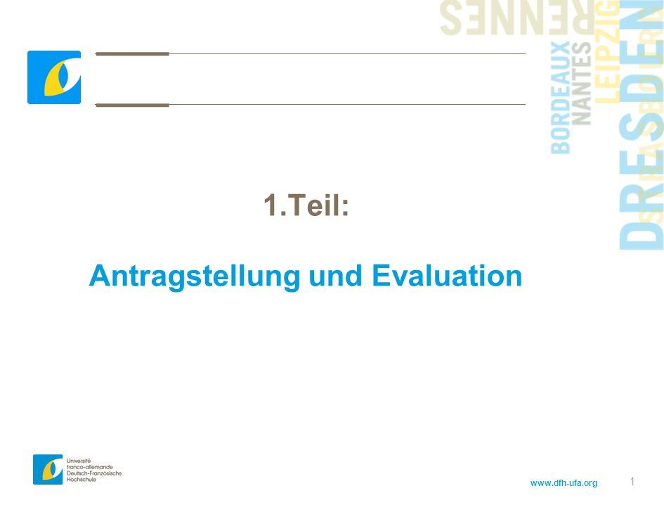 www.dfh-ufa.org 1 1.Teil: Antragstellung und Evaluation