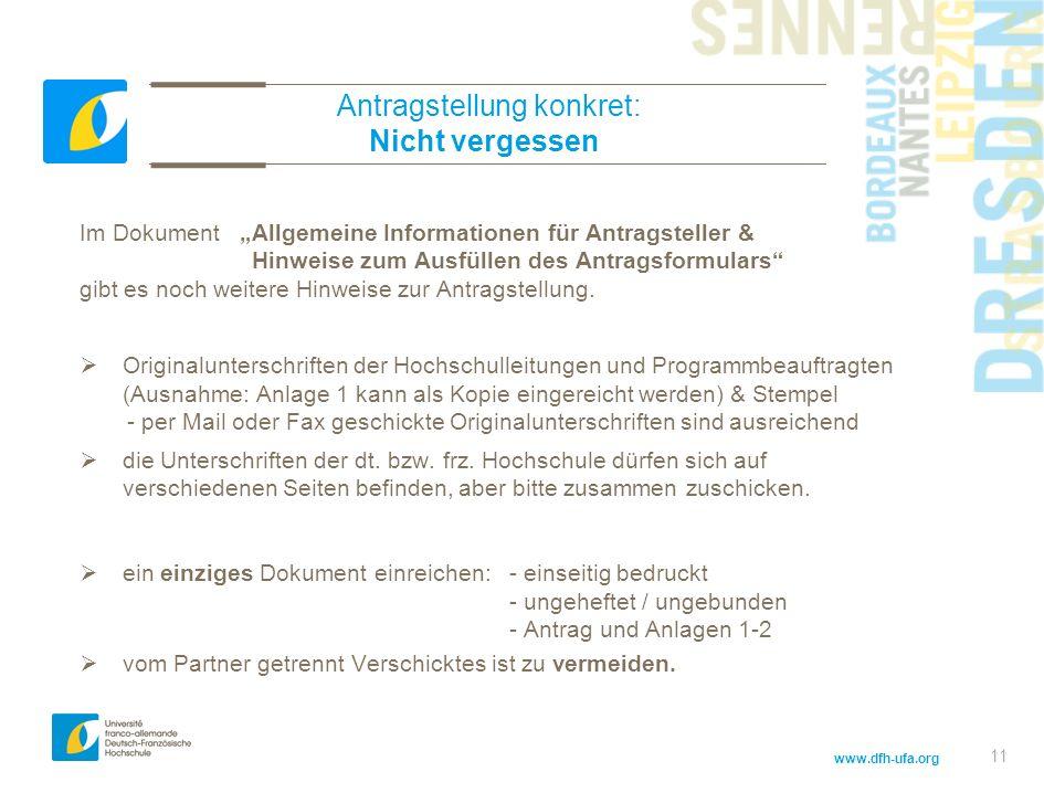 www.dfh-ufa.org 11 Antragstellung konkret: Nicht vergessen Im Dokument Allgemeine Informationen für Antragsteller & Hinweise zum Ausfüllen des Antragsformulars gibt es noch weitere Hinweise zur Antragstellung.