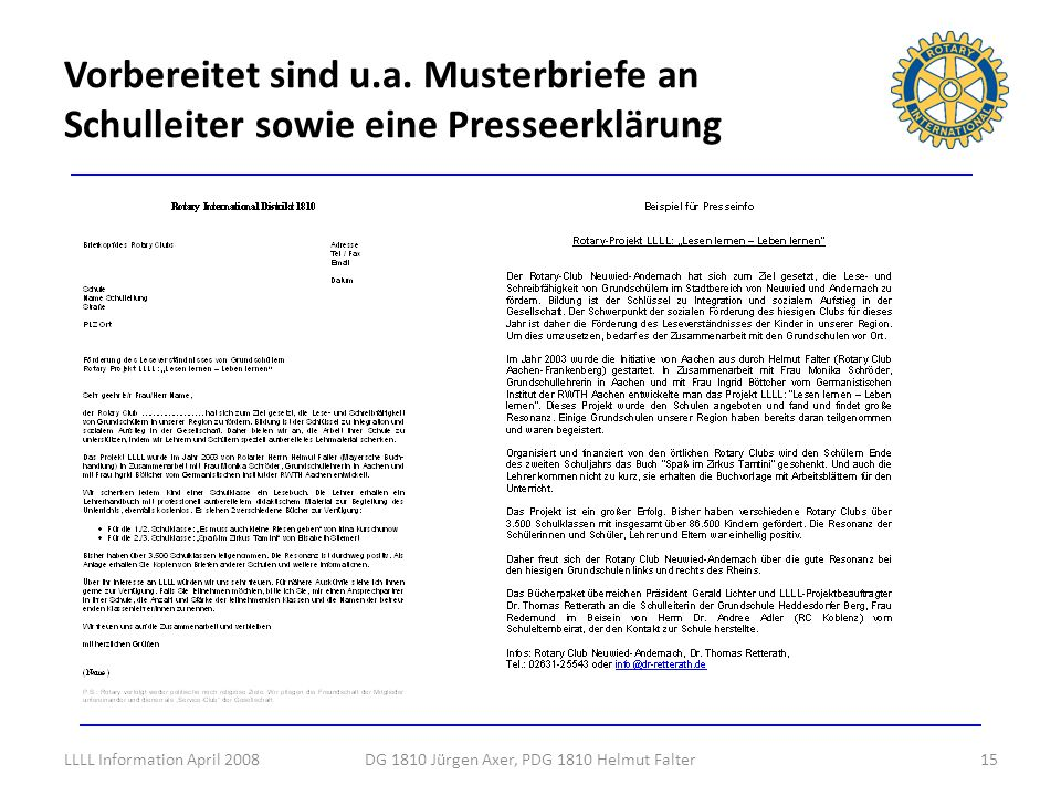 Vorbereitet sind u.a. Musterbriefe an Schulleiter sowie eine Presseerklärung 15DG 1810 Jürgen Axer, PDG 1810 Helmut FalterLLLL Information April 2008