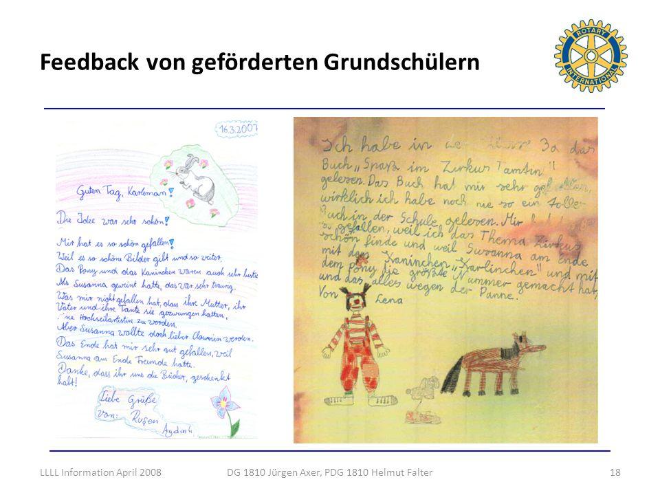 Feedback von geförderten Grundschülern 18DG 1810 Jürgen Axer, PDG 1810 Helmut FalterLLLL Information April 2008