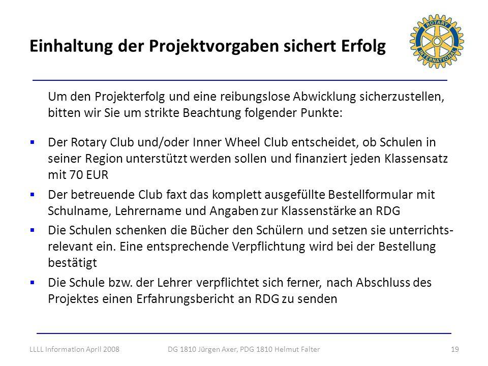 Um den Projekterfolg und eine reibungslose Abwicklung sicherzustellen, bitten wir Sie um strikte Beachtung folgender Punkte: Der Rotary Club und/oder