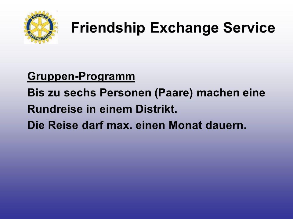 Friendship Exchange Service Gruppen-Programm Bis zu sechs Personen (Paare) machen eine Rundreise in einem Distrikt. Die Reise darf max. einen Monat da