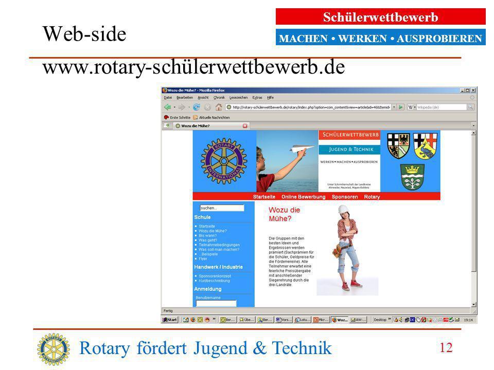 Schülerwettbewerb MACHEN WERKEN AUSPROBIEREN Rotary fördert Jugend & Technik 12 Web-side www.rotary-schülerwettbewerb.de