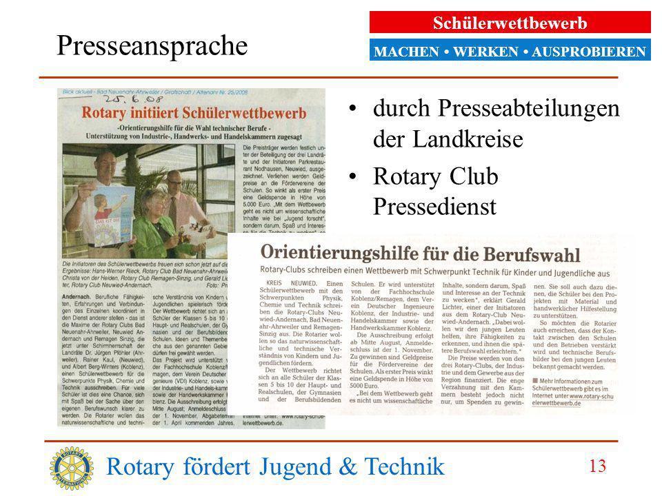 Schülerwettbewerb MACHEN WERKEN AUSPROBIEREN Presseansprache Rotary fördert Jugend & Technik 13 durch Presseabteilungen der Landkreise Rotary Club Pressedienst