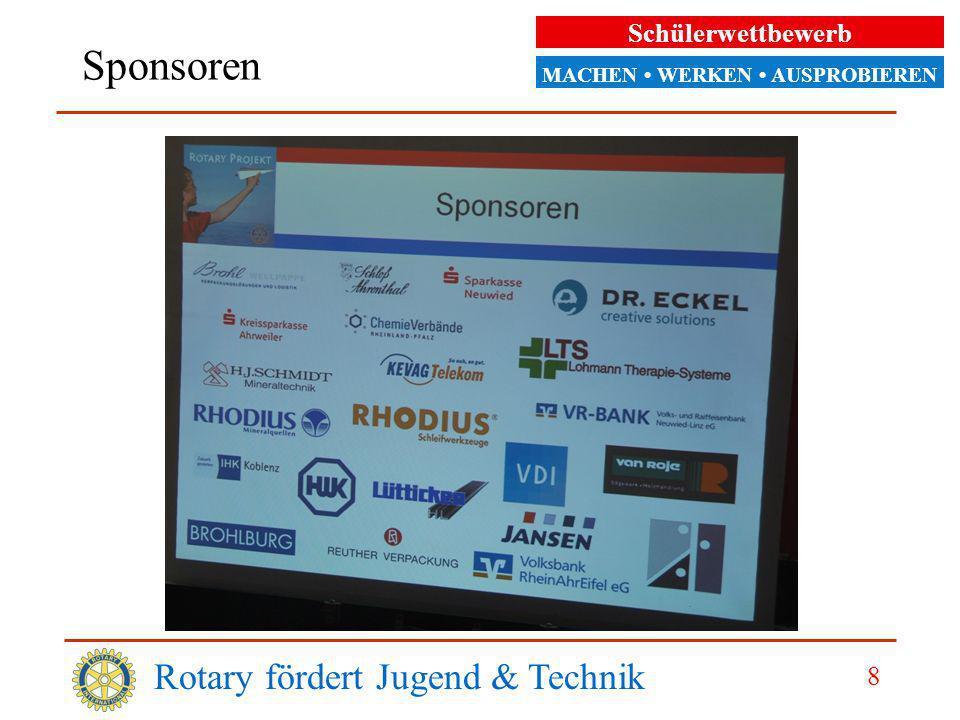 Schülerwettbewerb MACHEN WERKEN AUSPROBIEREN Sponsoren Rotary fördert Jugend & Technik 8