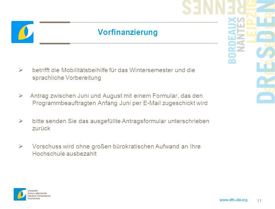 www.dfh-ufa.org 11 Vorfinanzierung betrifft die Mobilitätsbeihilfe für das Wintersemester und die sprachliche Vorbereitung Antrag zwischen Juni und Au