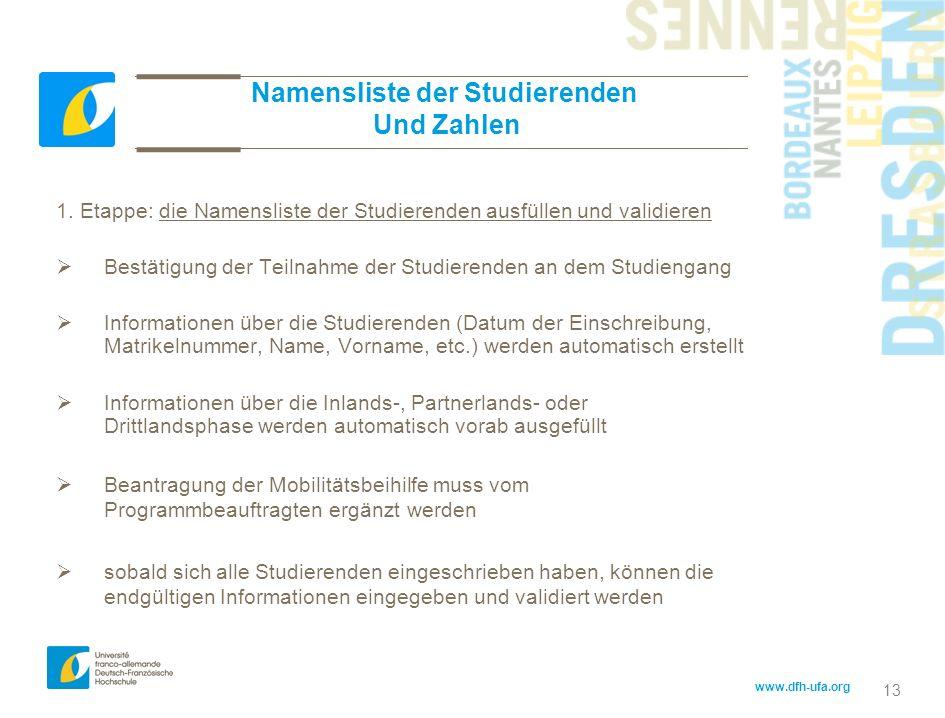 www.dfh-ufa.org 13 1. Etappe: die Namensliste der Studierenden ausfüllen und validieren Bestätigung der Teilnahme der Studierenden an dem Studiengang