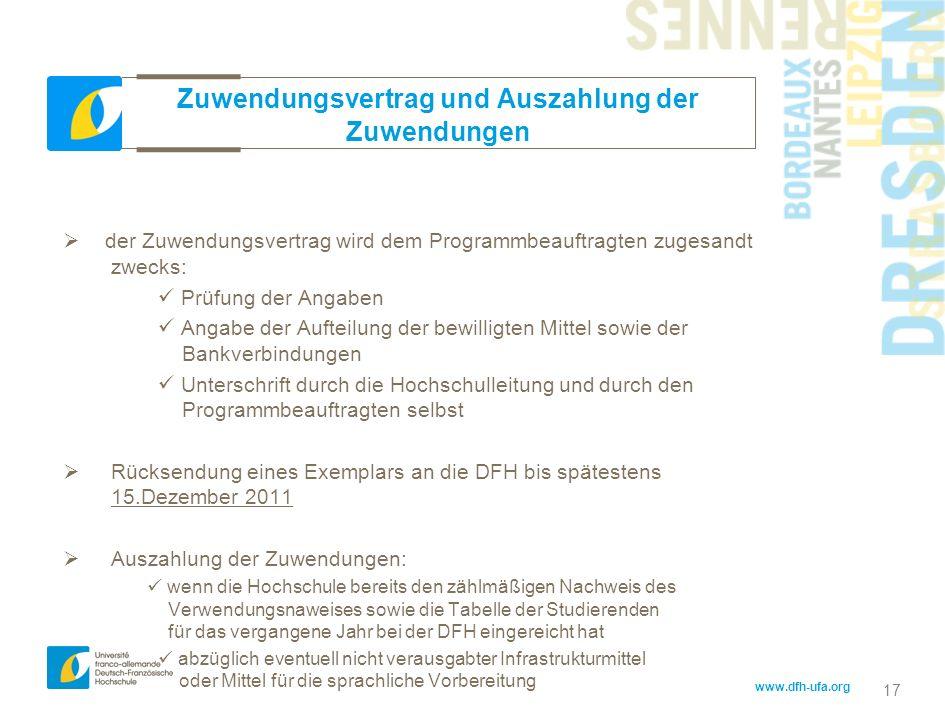 www.dfh-ufa.org 17 der Zuwendungsvertrag wird dem Programmbeauftragten zugesandt zwecks: Prüfung der Angaben Angabe der Aufteilung der bewilligten Mit