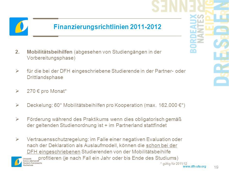 www.dfh-ufa.org 19 Finanzierungsrichtlinien 2011-2012 2. Mobilitätsbeihilfen (abgesehen von Studiengängen in der Vorbereitungsphase) für die bei der D