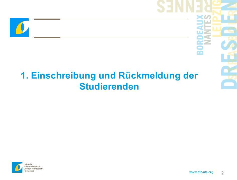 www.dfh-ufa.org 2 1. Einschreibung und Rückmeldung der Studierenden