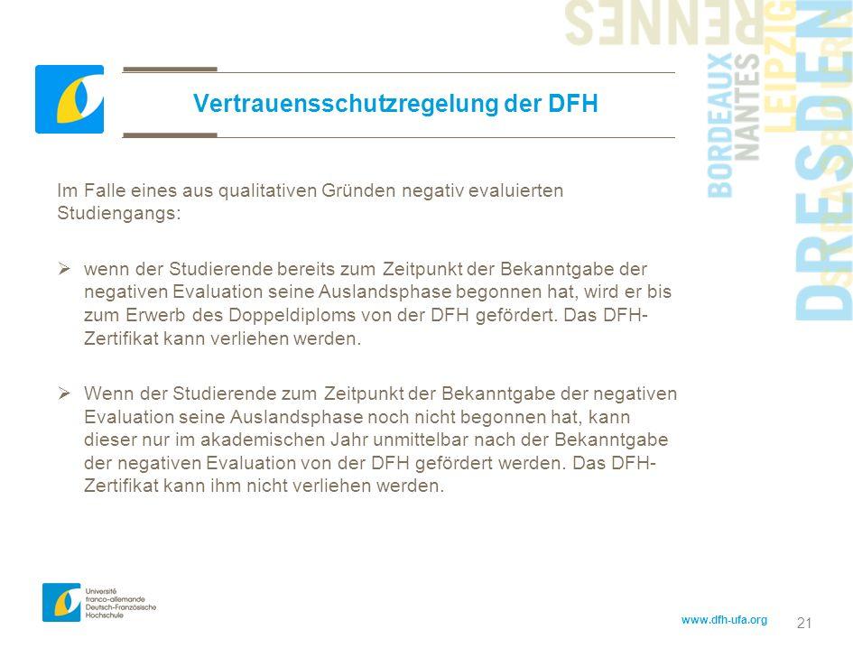 www.dfh-ufa.org 21 Vertrauensschutzregelung der DFH Im Falle eines aus qualitativen Gründen negativ evaluierten Studiengangs: wenn der Studierende ber