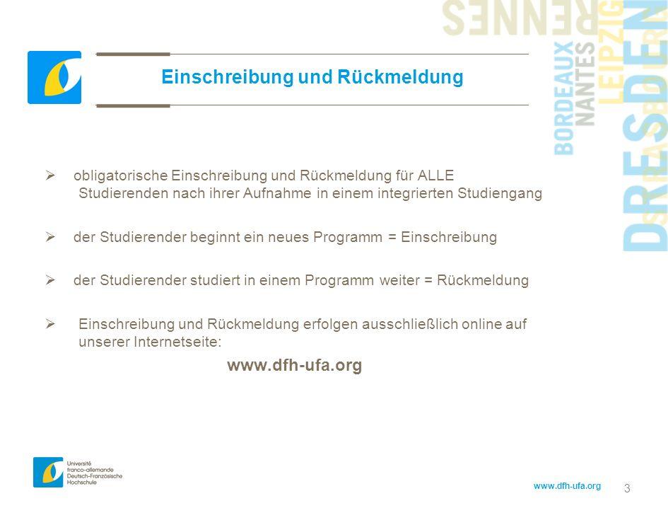 www.dfh-ufa.org 3 Einschreibung und Rückmeldung obligatorische Einschreibung und Rückmeldung für ALLE Studierenden nach ihrer Aufnahme in einem integr