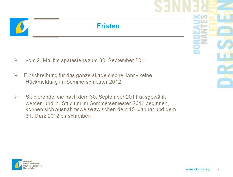 4 Fristen vom 2. Mai bis spätestens zum 30. September 2011 Einschreibung für das ganze akademische Jahr - keine Rückmeldung im Sommersemester 2012 Stu