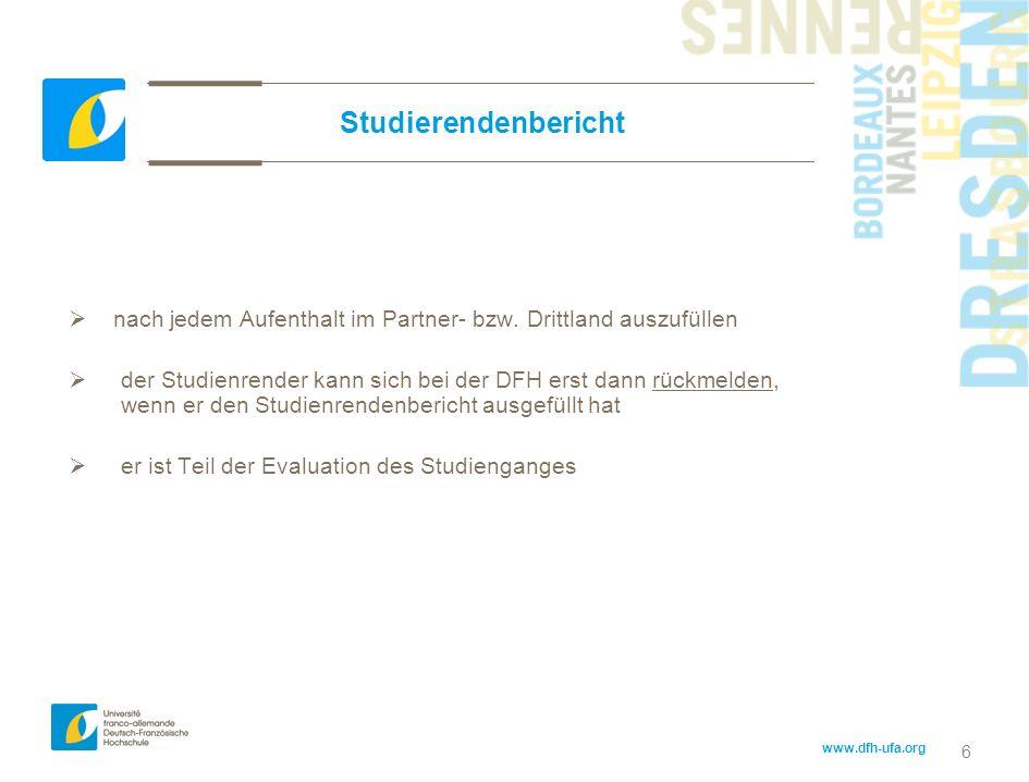 www.dfh-ufa.org 6 Studierendenbericht nach jedem Aufenthalt im Partner- bzw. Drittland auszufüllen der Studienrender kann sich bei der DFH erst dann r