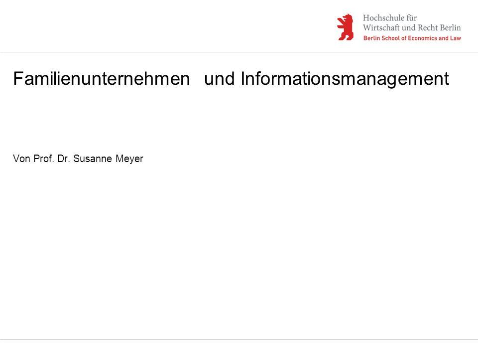 Familienunternehmenund Informationsmanagement Von Prof. Dr. Susanne Meyer
