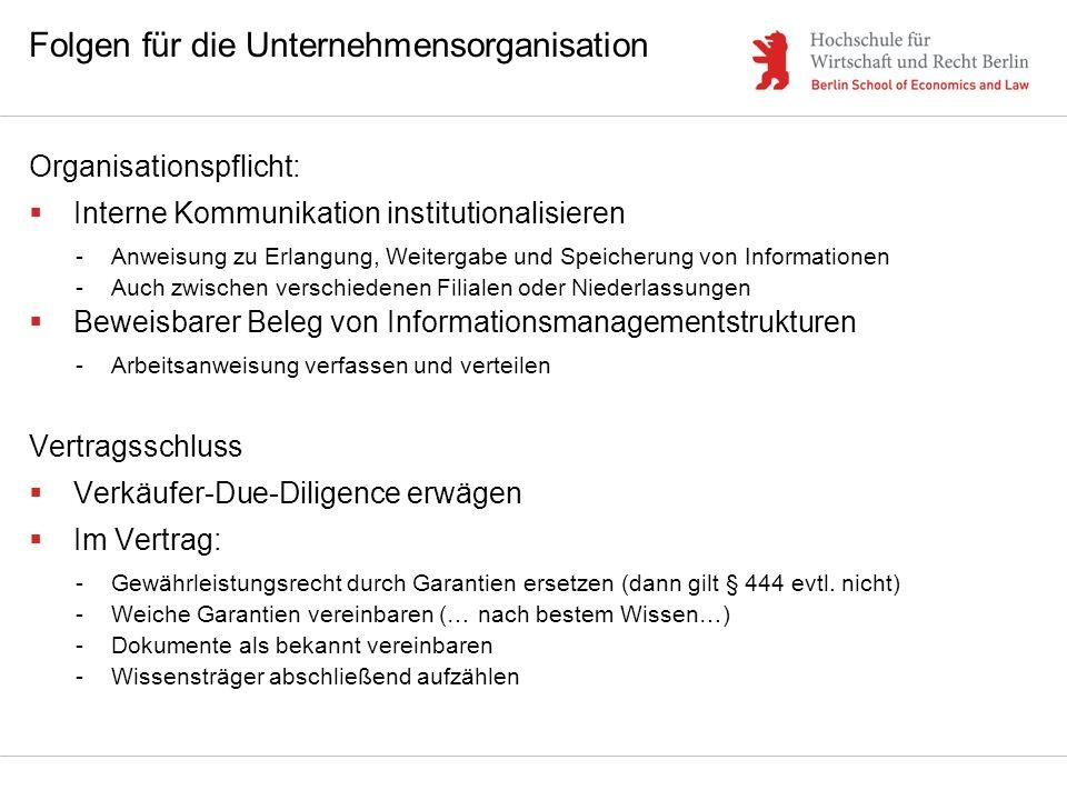 Folgen für die Unternehmensorganisation Organisationspflicht: Interne Kommunikation institutionalisieren -Anweisung zu Erlangung, Weitergabe und Speic