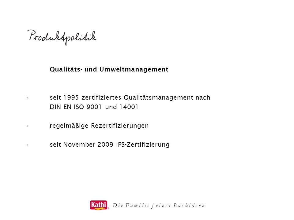 Qualitäts- und Umweltmanagement seit 1995 zertifiziertes Qualitätsmanagement nach DIN EN ISO 9001 und 14001 regelmäßige Rezertifizierungen seit Novemb