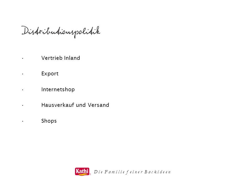 D i e F a m i l i e f e i n e r B a c k i d e e n Vertrieb Inland Export Internetshop Hausverkauf und Versand Shops