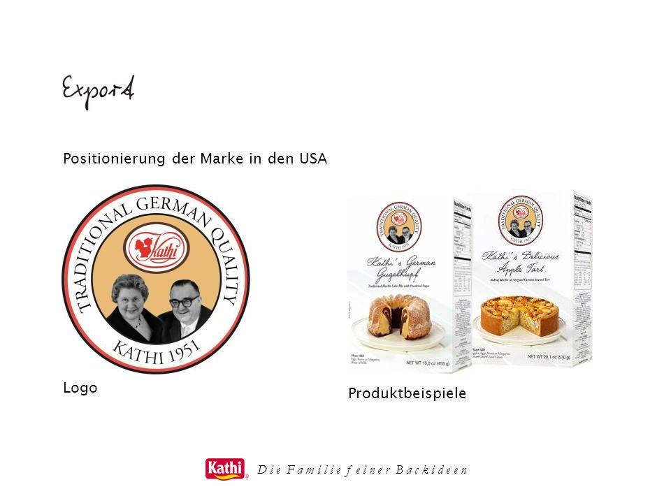 D i e F a m i l i e f e i n e r B a c k i d e e n Positionierung der Marke in den USA Logo Produktbeispiele