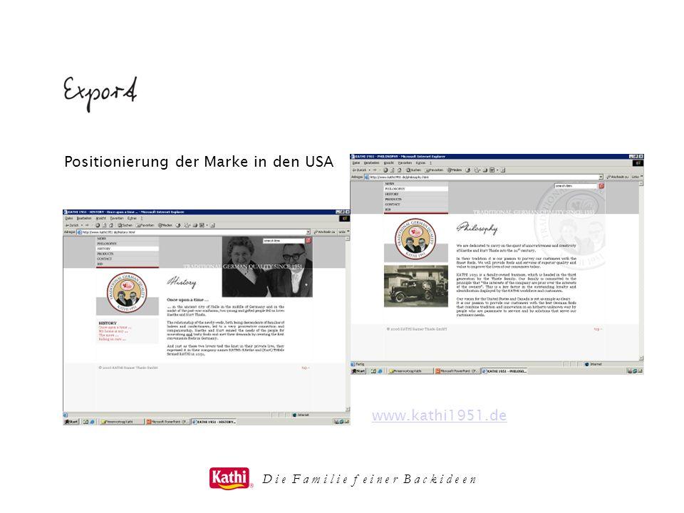D i e F a m i l i e f e i n e r B a c k i d e e n Positionierung der Marke in den USA www.kathi1951.de