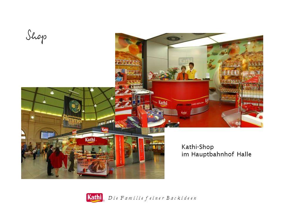 D i e F a m i l i e f e i n e r B a c k i d e e n Kathi-Shop im Hauptbahnhof Halle