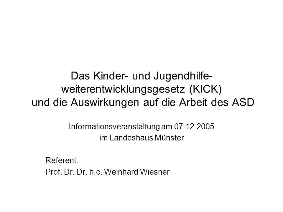 Das Kinder- und Jugendhilfe- weiterentwicklungsgesetz (KICK) und die Auswirkungen auf die Arbeit des ASD Informationsveranstaltung am 07.12.2005 im La