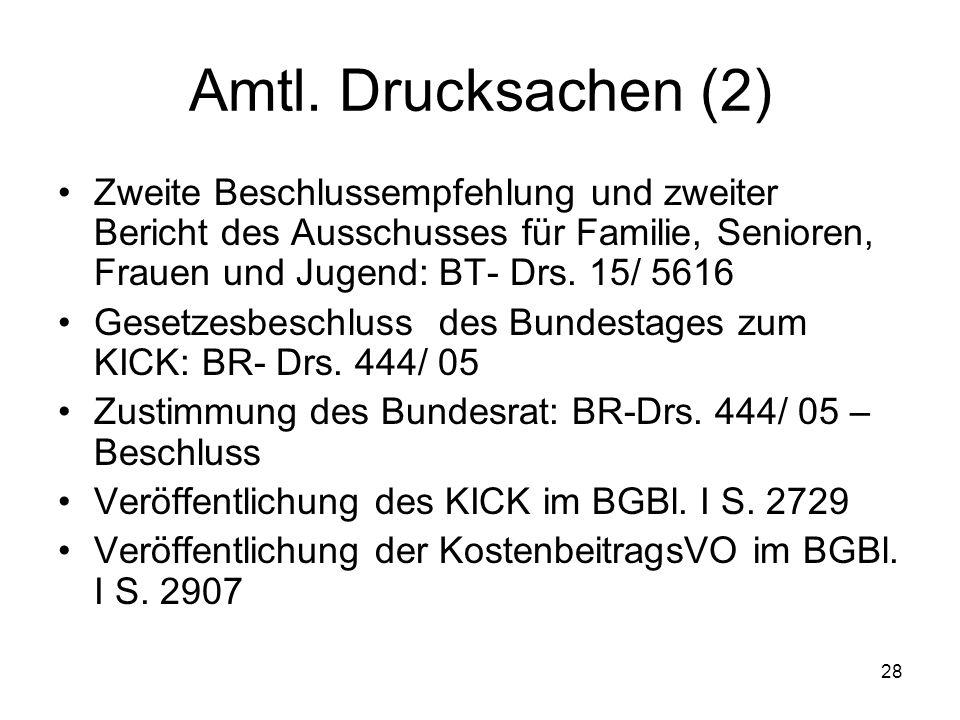 28 Amtl. Drucksachen (2) Zweite Beschlussempfehlung und zweiter Bericht des Ausschusses für Familie, Senioren, Frauen und Jugend: BT- Drs. 15/ 5616 Ge