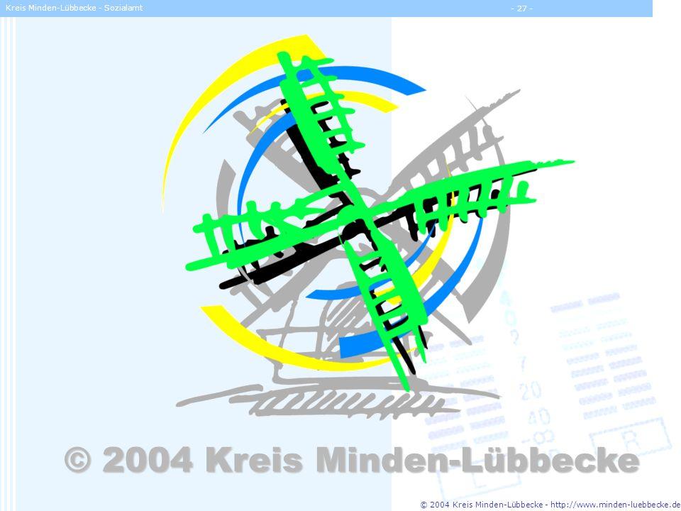 © 2004 Kreis Minden-Lübbecke - http://www.minden-luebbecke.de Kreis Minden-Lübbecke - Sozialamt - 27 - © 2004 Kreis Minden-Lübbecke