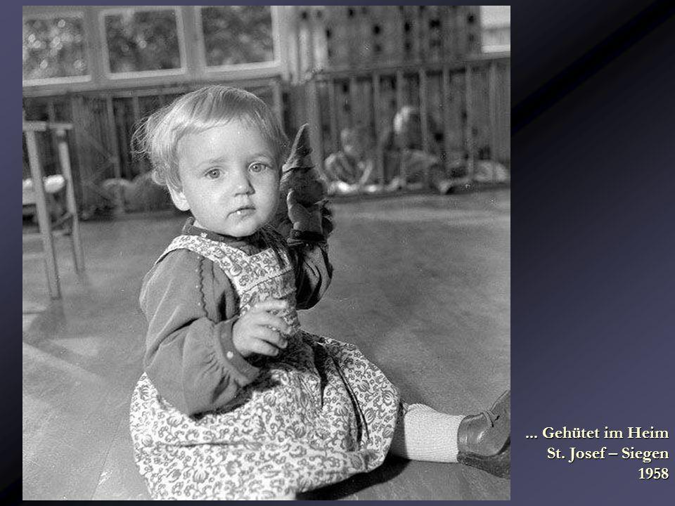 ... Gehütet im Heim St. Josef – Siegen 1958... Gehütet im Heim St. Josef – Siegen 1958