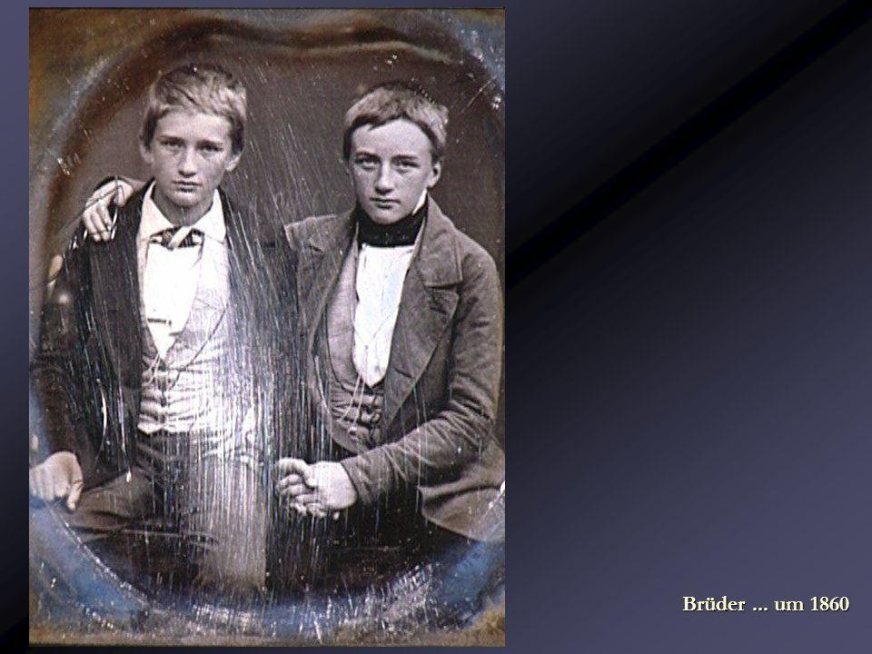 Brüder... um 1860