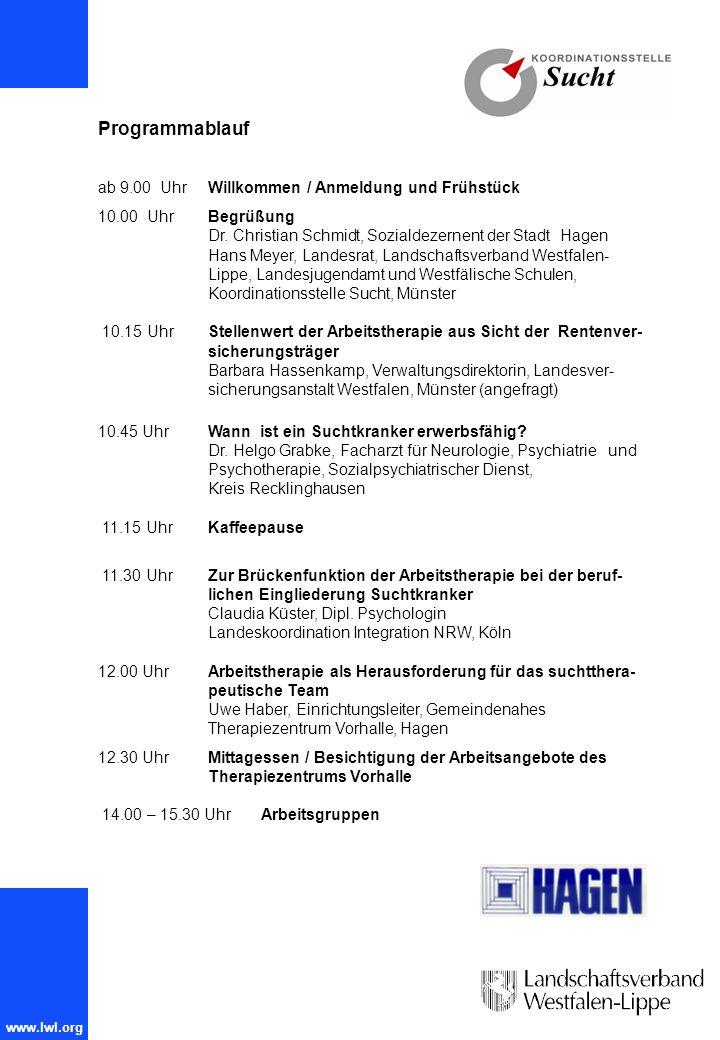 www.lwl.org Programmablauf ab 9.00 UhrWillkommen / Anmeldung und Frühstück 10.00 Uhr Begrüßung Dr. Christian Schmidt, Sozialdezernent der Stadt Hagen