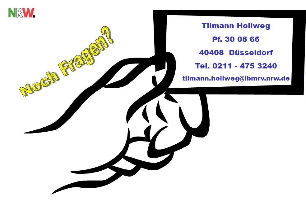 Tilmann Hollweg Pf. 30 08 65 40408 Düsseldorf Tel. 0211 - 475 3240 tilmann.hollweg@lbmrv.nrw.de