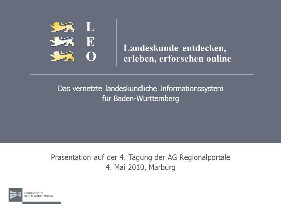 Das vernetzte landeskundliche Informationssystem für Baden-Württemberg Präsentation auf der 4. Tagung der AG Regionalportale 4. Mai 2010, Marburg Land