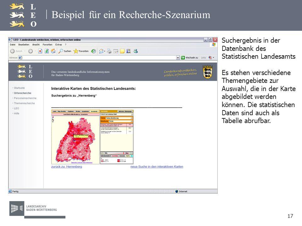 | LEOLEO 17 Beispiel für ein Recherche-Szenarium Suchergebnis in der Datenbank des Statistischen Landesamts Es stehen verschiedene Themengebiete zur A