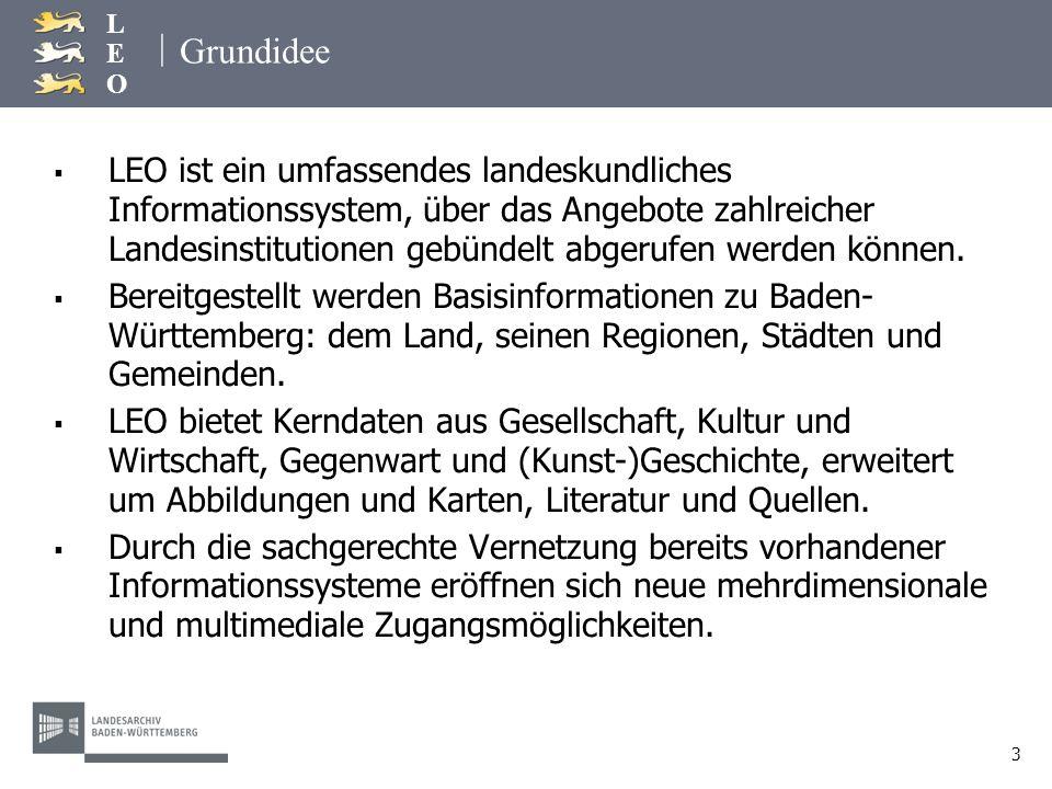 | LEOLEO 4 Zielgruppe Zielgruppe des Portals sind - die Bürgerinnen und Bürger unseres Landes und - darüber hinaus alle Menschen, die sich für Baden-Württemberg interessieren.