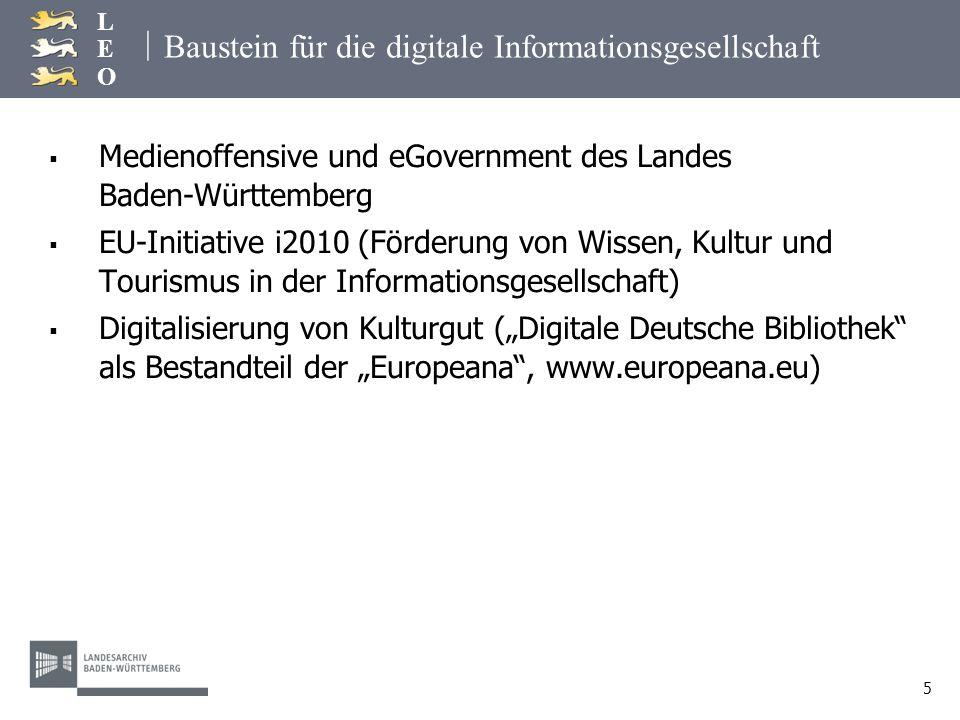 | LEOLEO 5 Baustein für die digitale Informationsgesellschaft Medienoffensive und eGovernment des Landes Baden-Württemberg EU-Initiative i2010 (Förder