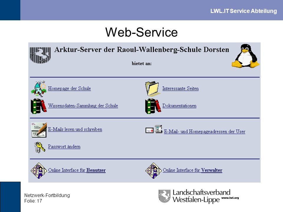 LWL.IT Service Abteilung Netzwerk-Fortbildung Folie: 17 Web-Service