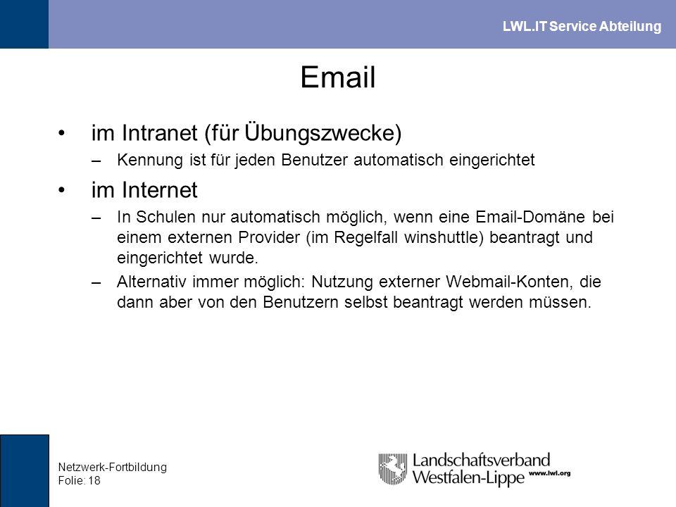 LWL.IT Service Abteilung Netzwerk-Fortbildung Folie: 18 Email im Intranet (für Übungszwecke) –Kennung ist für jeden Benutzer automatisch eingerichtet